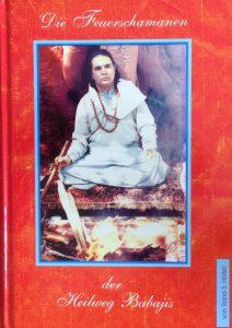 Buch: Die Feuerschamanen - der Heilweg Babajis